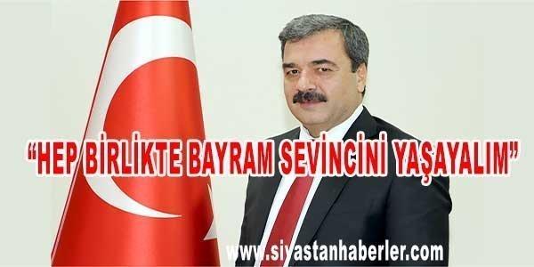 """""""HEP BİRLİKTE BAYRAM SEVİNCİNİ YAŞAYALIM"""""""