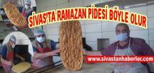 SİVAS'TA RAMAZAN PİDESİ BÖYLE OLUR