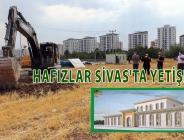 Hafızlar Sivas'ta yetişecek