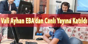 Vali Ayhan EBA'dan Canlı Yayına Katıldı