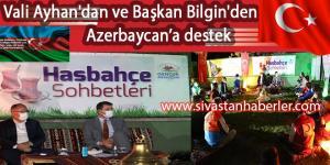 Vali Ayhan'dan ve Başkan Bilgin'den Azerbaycan'a destek