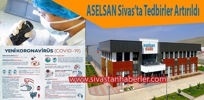 ASELSAN Sivas'ta Tedbirler Artırıldı