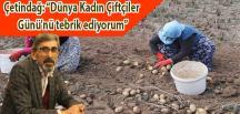 """Çetindağ, """"Dünya Kadın Çiftçiler Günü'nü tebrik ediyorum"""""""