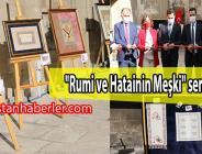 """""""Rumi ve Hatainin Meşki"""" sergisi açıldı"""