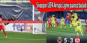 Sivasspor UEFA Avrupa Ligine puansız başladı