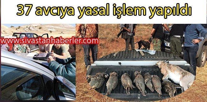 37 avcıya yasal işlem yapıldı