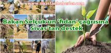 Bakan Selçuk'un 'fidan' çağrısına Sivas'tan destek