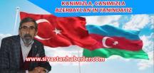 """""""Kanımızla, Canımızla Azerbaycan'ın Yanındayız"""""""