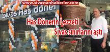 Has Dönerin Lezzeti Sivas sınırlarını aştı