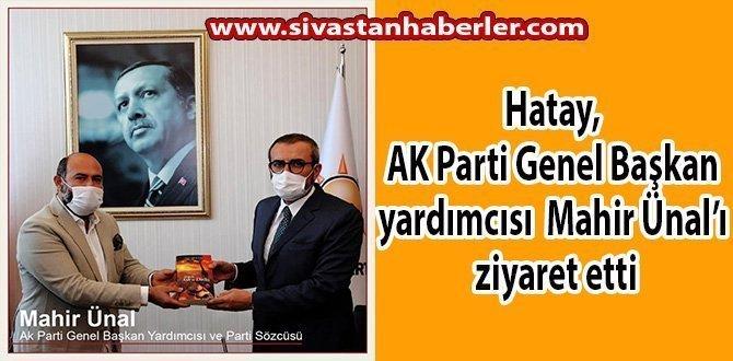 Hatay, AK Parti Genel Başkan Yardımcısı Mahir Ünal'ı ziyaret etti