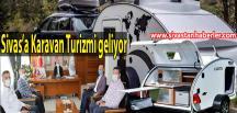 Sivas'a Karavan Turizmi geliyor