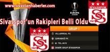 Sivasspor'un Rakipleri Belli Oldu