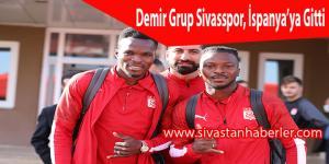 Demir Grup Sivasspor, İspanya'ya Gitti
