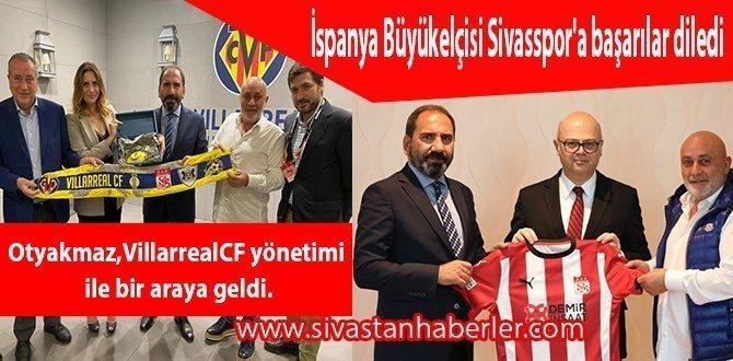 İspanya Büyükelçisi Sivasspor'a başarılar diledi