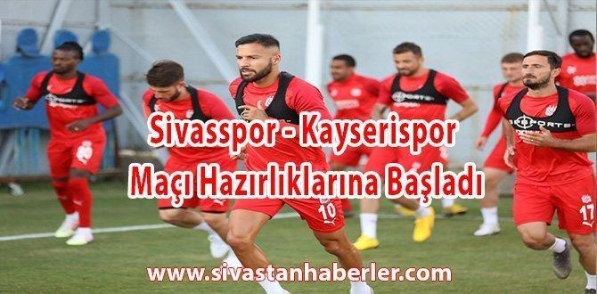 Sivasspor – Kayserispor Maçı Hazırlıklarına Başladı