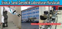 Sivas'a, Sanal Gerçeklik Laboratuvarı Kurulacak
