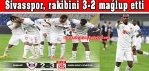 Sivasspor, rakibini 3-2 mağlup etti