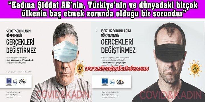 """""""Kadına Şiddet AB'nin, Türkiye'nin ve dünyadaki birçok ülkenin baş etmek zorunda olduğu bir sorundur"""""""