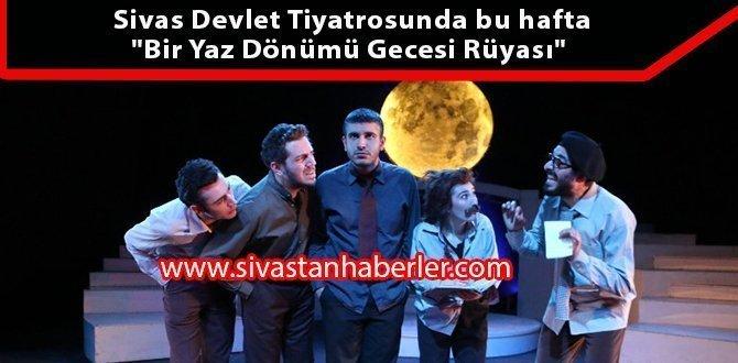 Sivas Devlet Tiyatrosunda bu hafta