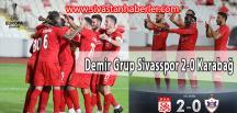 Demir Grup Sivasspor 2-0 Karabağ