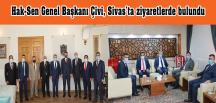 Hak-Sen Genel Başkanı Çivi, Sivas'ta ziyaretlerde bulundu