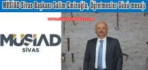 MÜSİAD Sivas Başkanı Salim Eminoğlu, Öğretmenler Günü mesajı