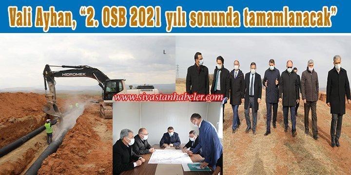 """Vali Ayhan, """"2. OSB 2021 yılı sonunda tamamlanacak"""""""