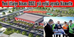 Yeni itfaiye binası 2021 yılı eylül ayında hizmette