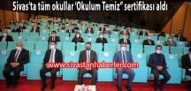 """Sivas'ta tüm okullar 'Okulum Temiz"""" sertifikası aldı"""