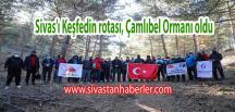 Sivas'ı Keşfedin rotası, Çamlıbel Ormanı oldu