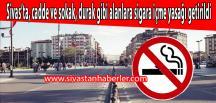 Sivas'ta Cadde ve sokak, durak gibi alanlara sigara içme yasağı getirildi