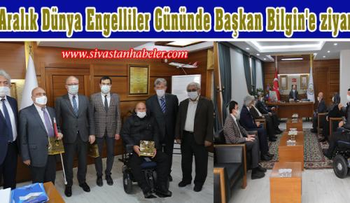 3 Aralık Dünya Engelliler Gününde Başkan Bilgin'e ziyaret