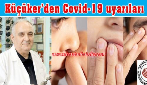 Küçüker'den Covid-19 uyarıları