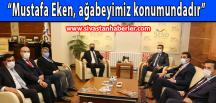"""""""Mustafa Eken, ağabeyimiz konumundadır"""""""