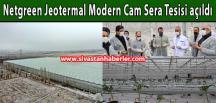 Netgreen Jeotermal Modern Cam Sera Tesisi açıldı