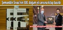 Şemseddin Sivasi'nin 500. doğum yılı anısına kitap basıldı