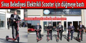 Sivas Belediyesi Elektrikli Scooter için düğmeye bastı