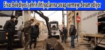 Sivas Belediyesi şehrin ihtiyaçlarına cevap vermeye devam ediyor