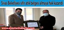 Sivas Belediyesi sıfır atık belgesi almaya hak kazandı.
