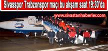 Sivasspor Trabzonspor maçı bu akşam saat 19:30'da