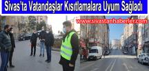 Sivas'ta Vatandaşlar Kısıtlamalara Uyum Sağladı
