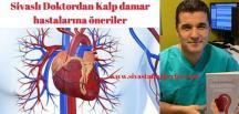 Sivaslı Doktordan Kalp damar hastalarına öneriler
