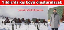 Yıldız'da kış köyü oluşturulacak