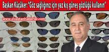 """""""Göz sağlığınız için yaz kış güneş gözlüğü kullanın"""