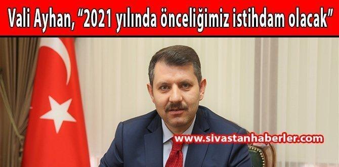 """""""2021 yılında önceliğimiz istihdam olacak"""""""