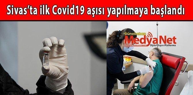 Sivas'ta ilk Covid19 aşısı yapılmaya başlandı