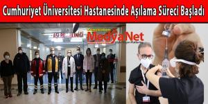 Cumhuriyet Üniversitesi Hastanesinde Aşılama Süreci Başladı
