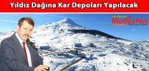Yıldız Dağına Kar Depoları Yapılacak