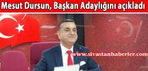 Mesut Dursun Başkan Adaylığını açıkladı