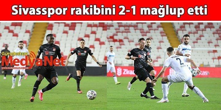 Sivasspor rakibini 2-1 mağlup etti